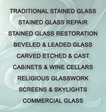 Stained Glass Beverly Hills and Silva Glassworks specializing in Traditional Stained Glass, Stained Glass Repair, Stained Glass Restoration, Beveled & Leaded Glass, Carved Etched & Cast, Cabinets & Wine Cellars,  Religious Glasswork, Screens & Skylights and Commercial Glass.